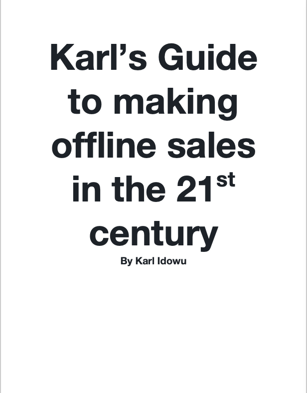 Karl's Guide to making offline sales in the 21stcentury